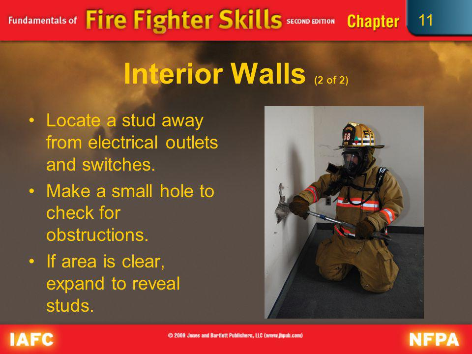 Interior Walls (2 of 2) Locate a stud away from electrical outlets and switches. Make a small hole to check for obstructions.