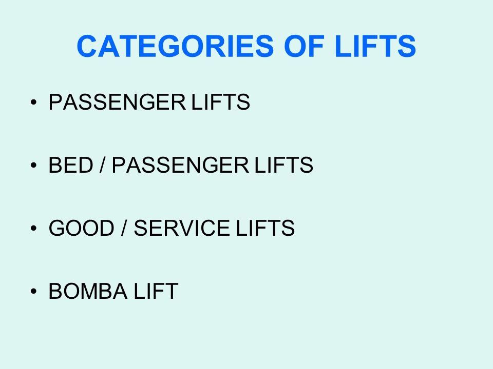 CATEGORIES OF LIFTS PASSENGER LIFTS BED / PASSENGER LIFTS