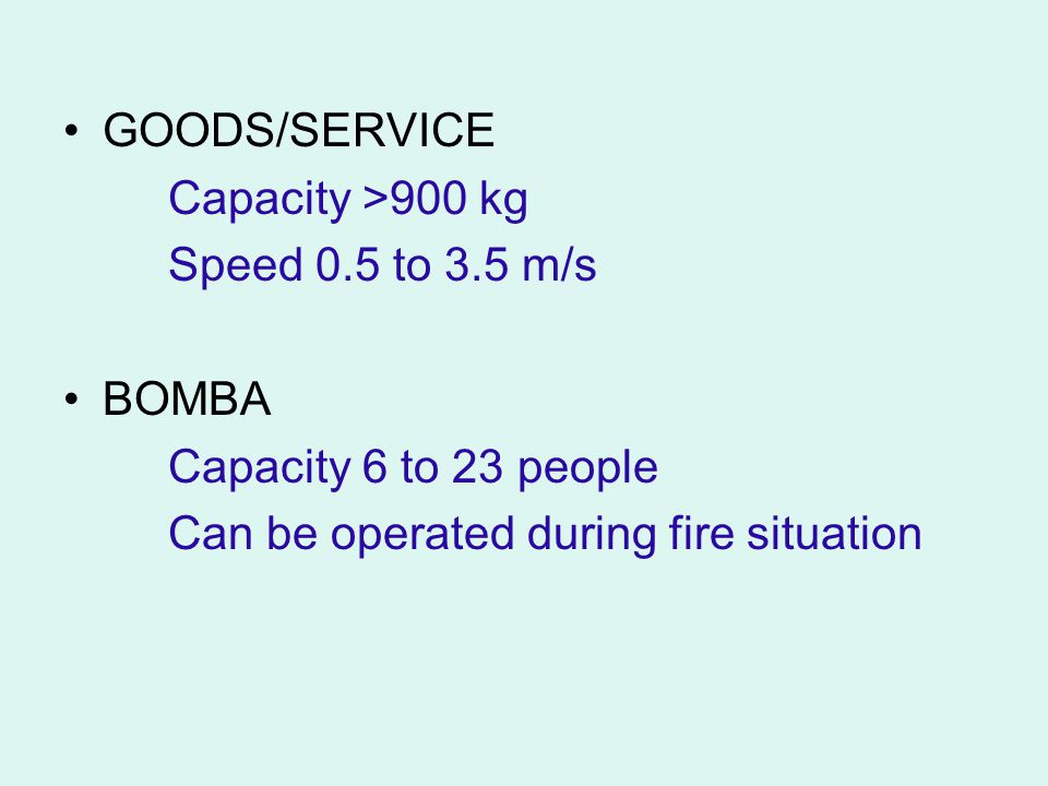 GOODS/SERVICE Capacity >900 kg. Speed 0.5 to 3.5 m/s.