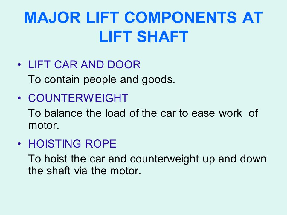MAJOR LIFT COMPONENTS AT LIFT SHAFT
