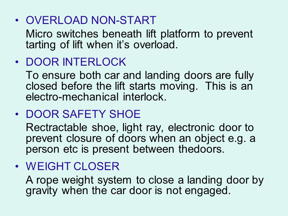 OVERLOAD NON-START Micro switches beneath lift platform to prevent tarting of lift when it's overload.
