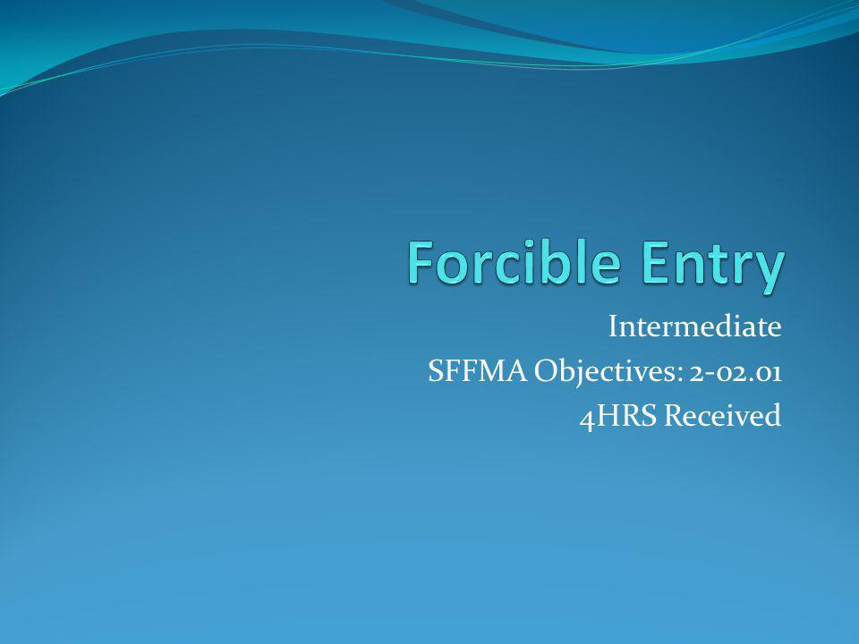 Intermediate SFFMA Objectives: 2-02.01 4HRS Received