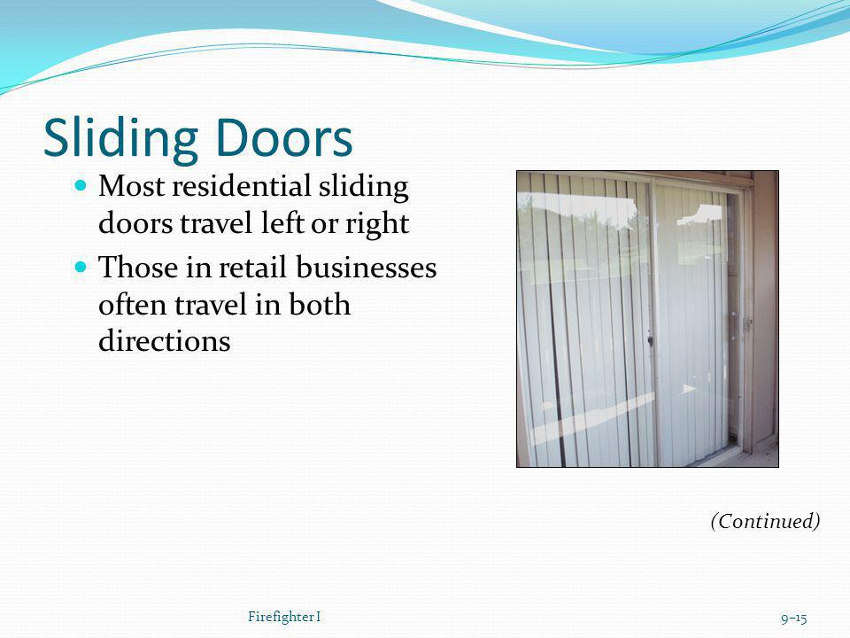 Sliding Doors Most residential sliding doors travel left or right