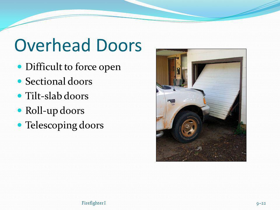 Overhead Doors Difficult to force open Sectional doors Tilt-slab doors
