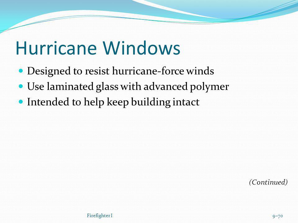 Hurricane Windows Designed to resist hurricane-force winds