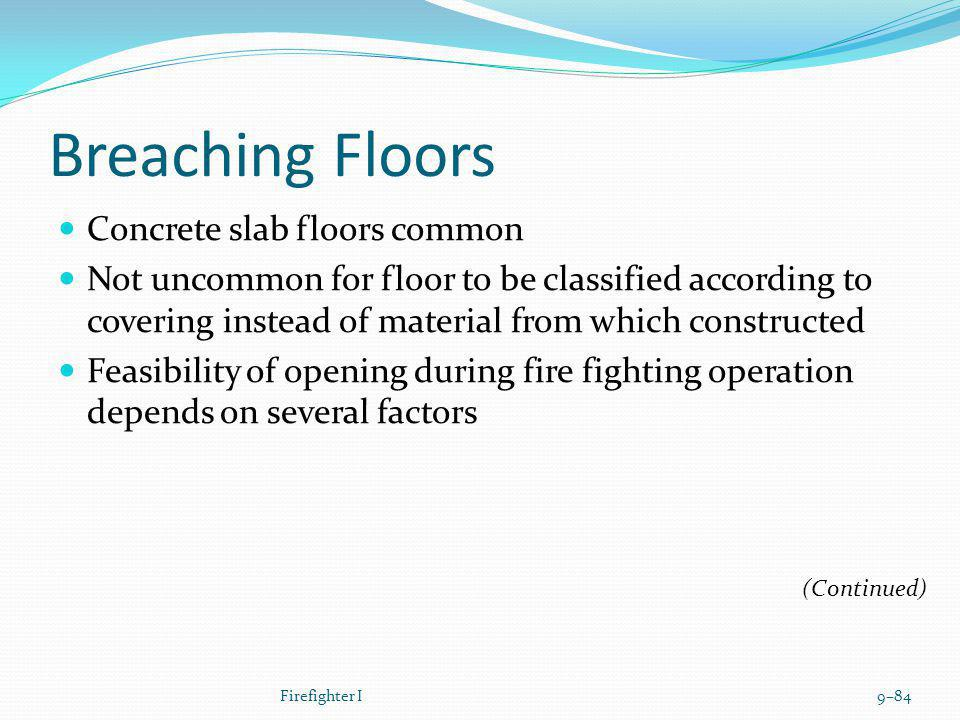 Breaching Floors Concrete slab floors common