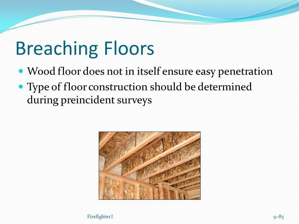Breaching Floors Wood floor does not in itself ensure easy penetration
