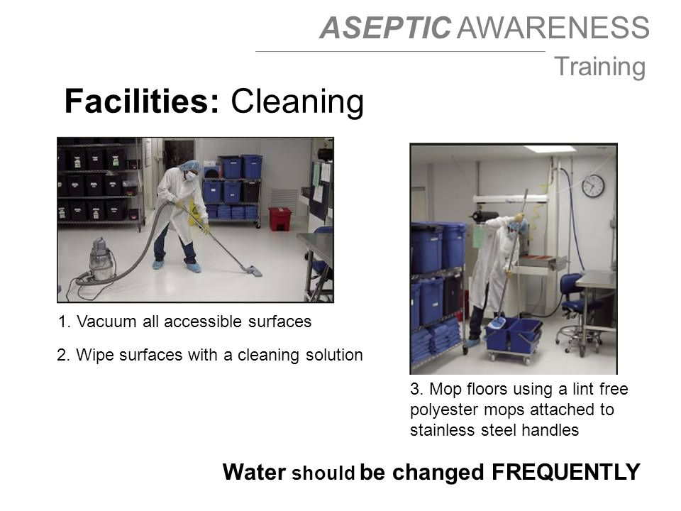 Facilities: Cleaning Water should be changed FREQUENTLY