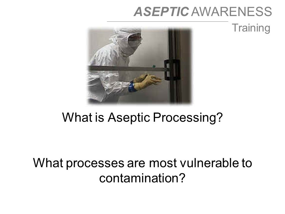 What is Aseptic Processing
