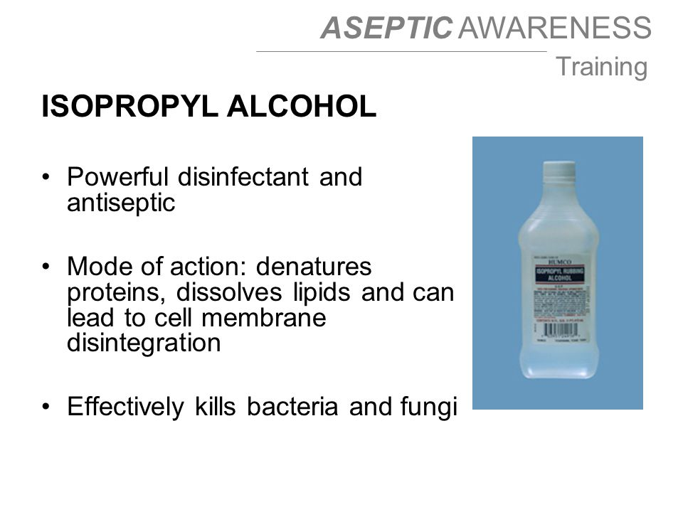 ISOPROPYL ALCOHOL Powerful disinfectant and antiseptic