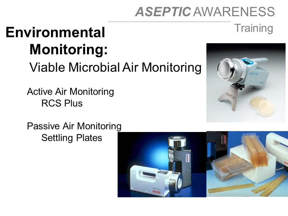 Environmental Monitoring: Viable Microbial Air Monitoring