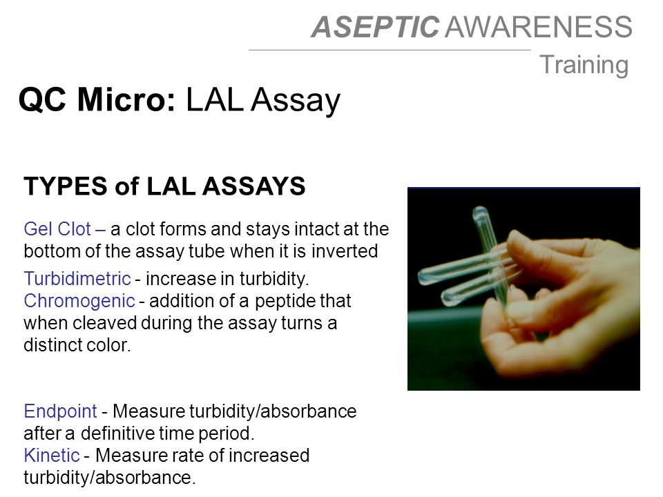 QC Micro: LAL Assay TYPES of LAL ASSAYS