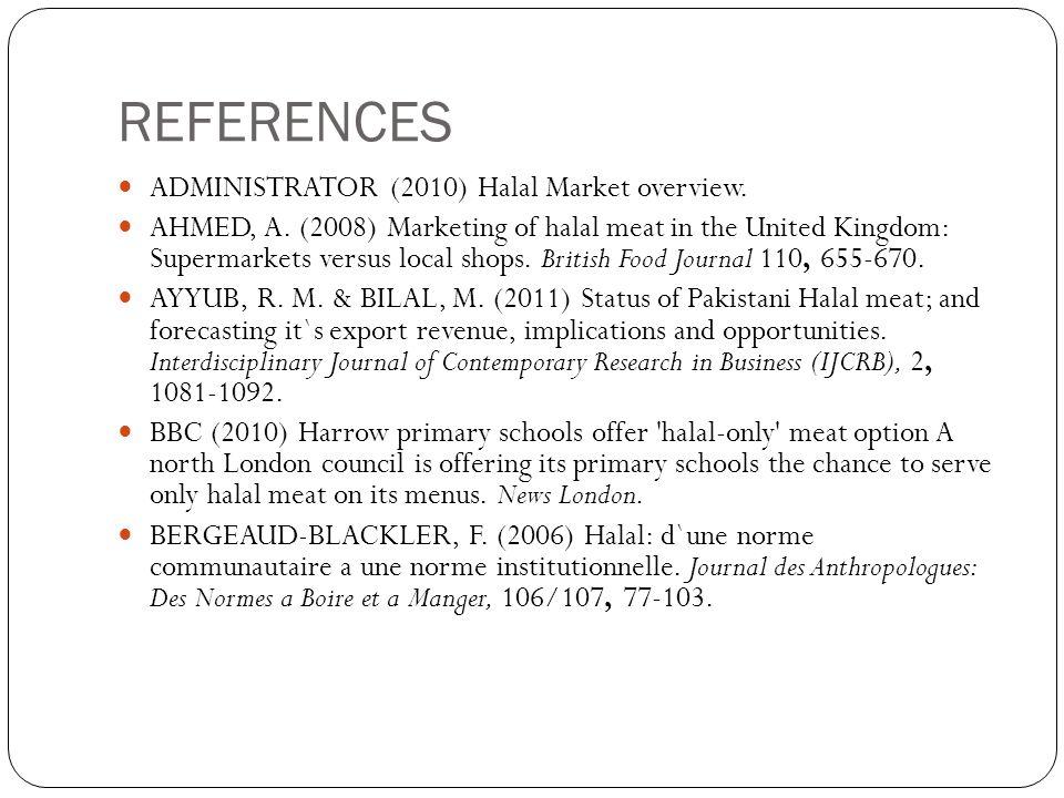 REFERENCES ADMINISTRATOR (2010) Halal Market overview.