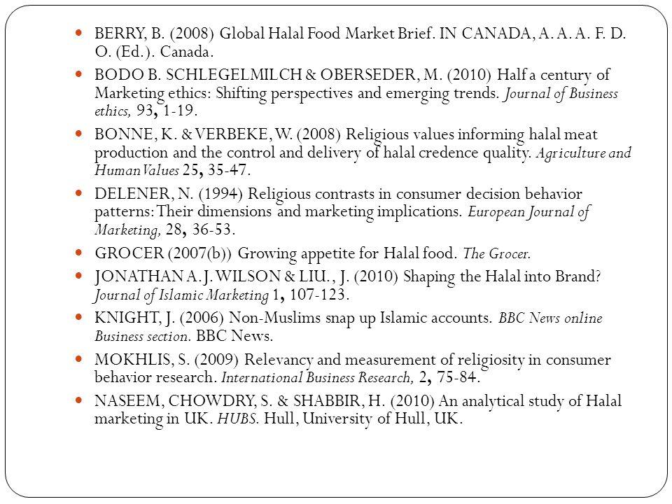 BERRY, B. (2008) Global Halal Food Market Brief. IN CANADA, A. A. A. F