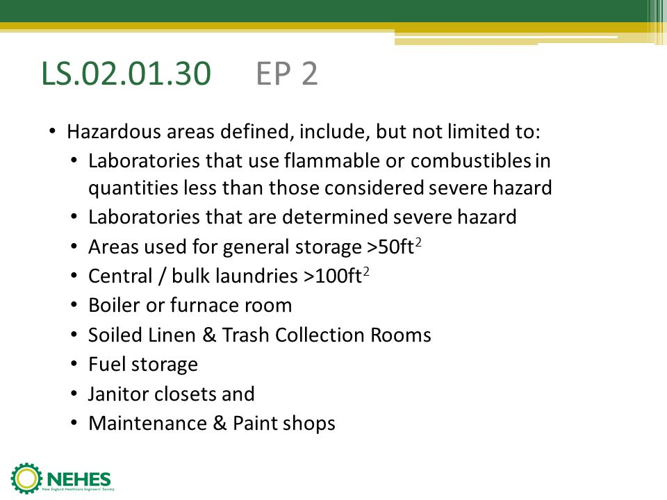 LS.02.01.30 EP 2 Hazardous areas defined, include, but not limited to: