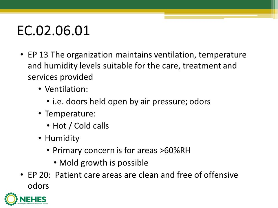 EC.02.06.01 EP 13 The organization maintains ventilation, temperature and humidity levels suitable for the care, treatment and services provided.