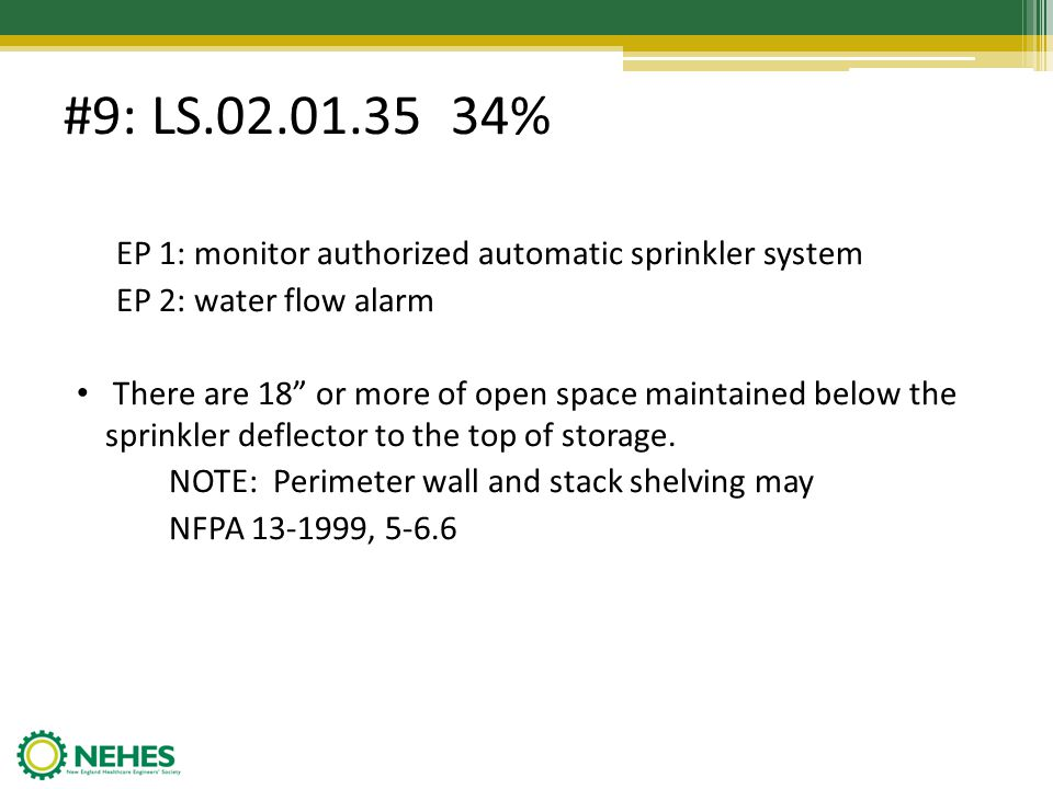 #9: LS.02.01.35 34% EP 1: monitor authorized automatic sprinkler system. EP 2: water flow alarm.
