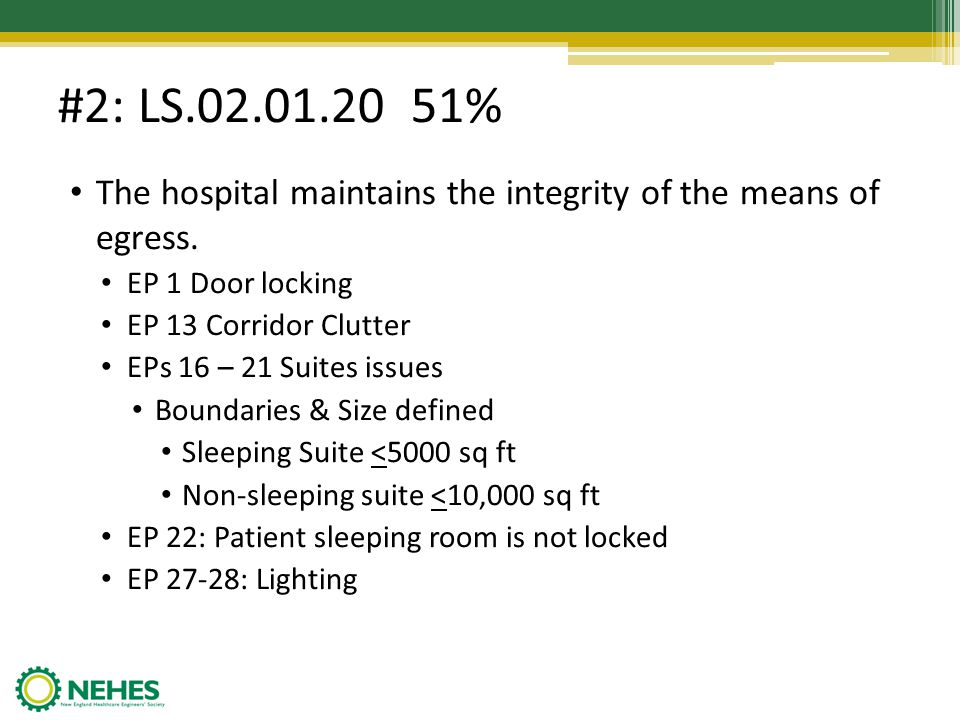 #2: LS.02.01.20 51% The hospital maintains the integrity of the means of egress. EP 1 Door locking.