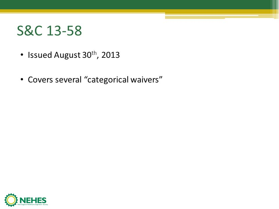 S&C 13-58 Issued August 30th, 2013 Covers several categorical waivers