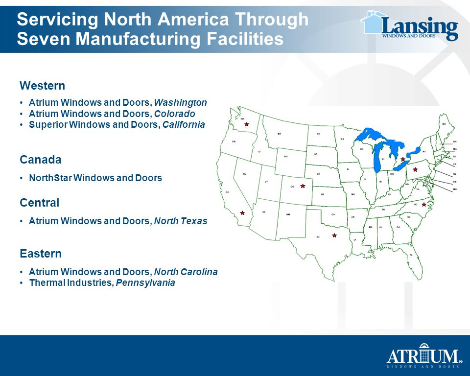 Servicing North America Through Seven Manufacturing Facilities