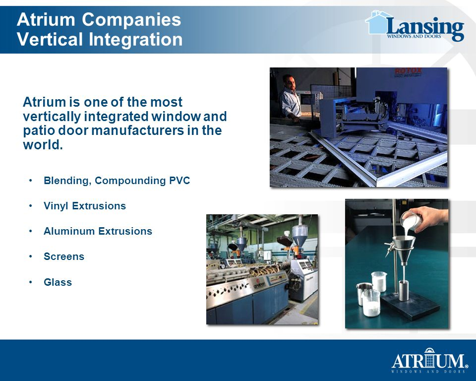 Atrium Companies Vertical Integration