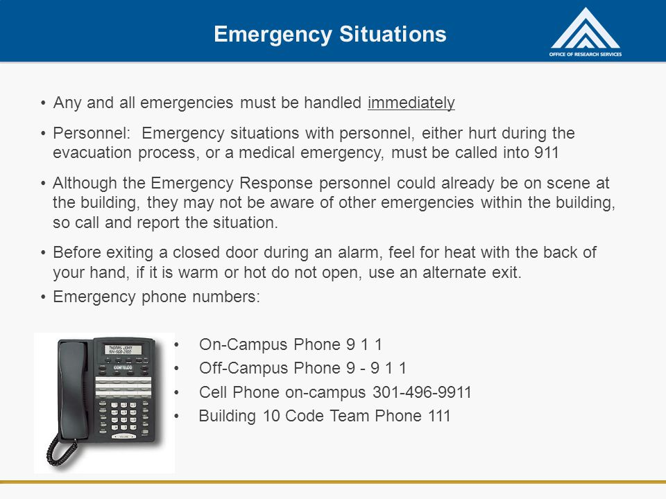 Emergency Situations Any and all emergencies must be handled immediately.
