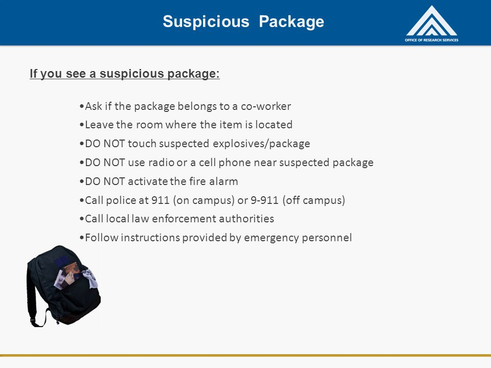 Suspicious Package If you see a suspicious package: