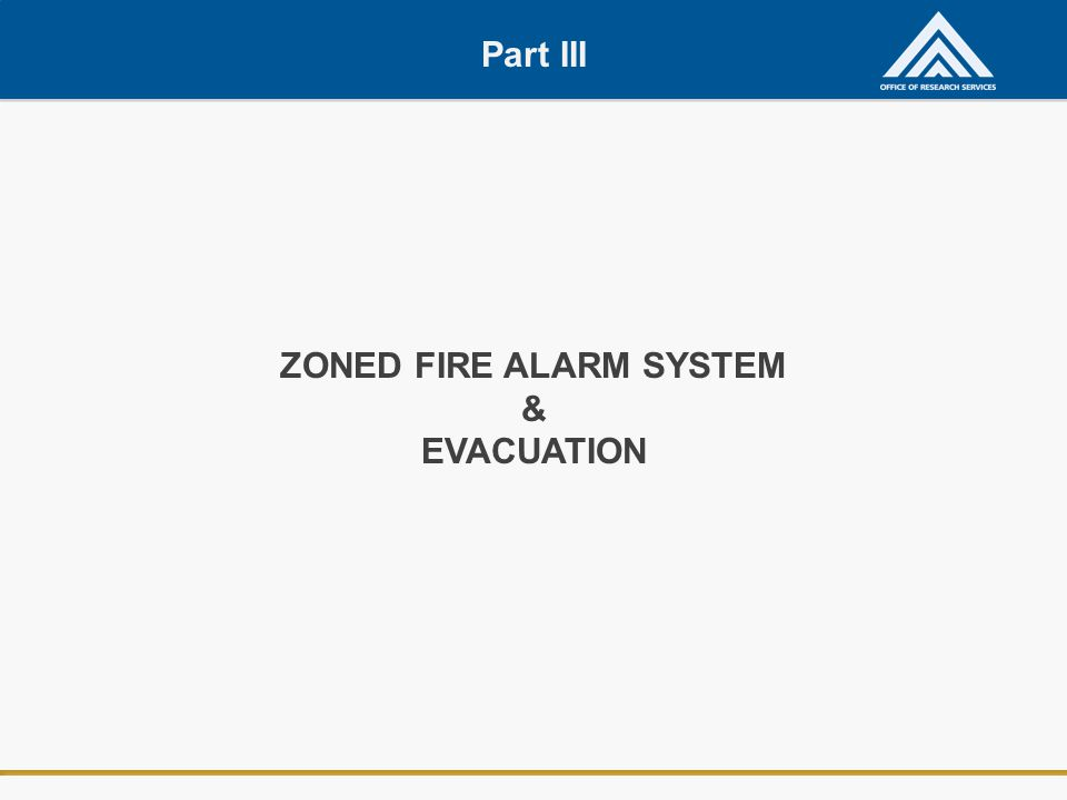 ZONED FIRE ALARM SYSTEM & EVACUATION