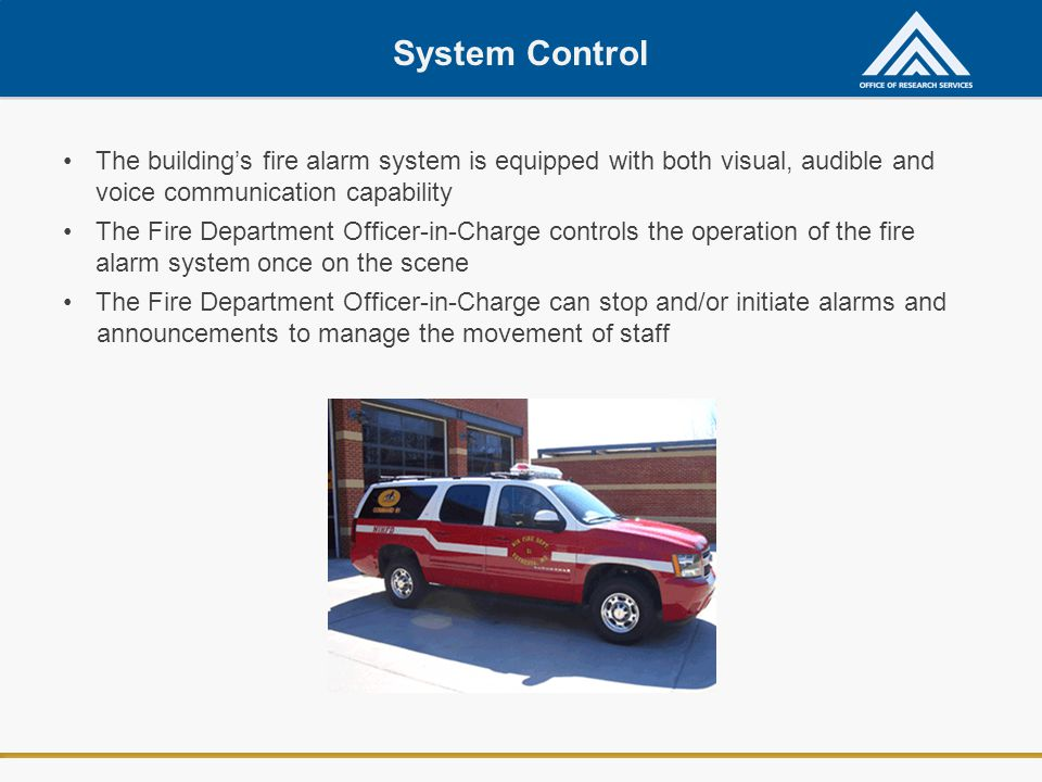System Control The building's fire alarm system is equipped with both visual, audible and. voice communication capability.