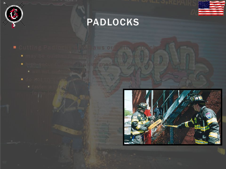 PADLOCKS Cutting Padlocks with Saws or Cutting Torches