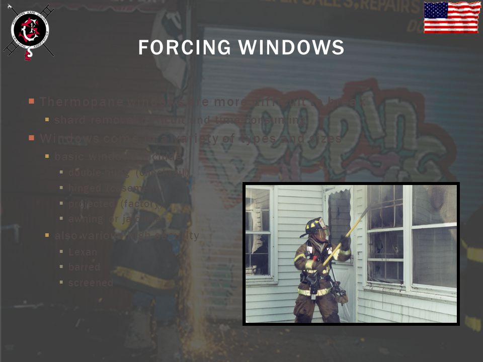 FORCING WINDOWS Thermopane windows are more difficult to break