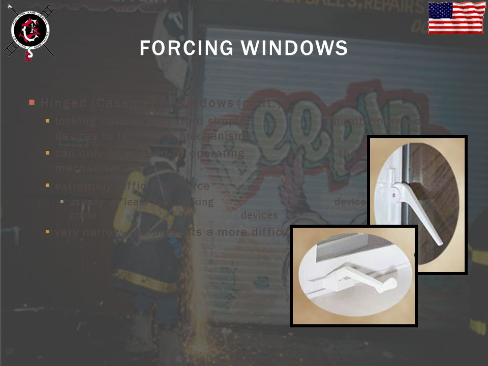 FORCING WINDOWS Hinged (Casement) Windows (cont.)