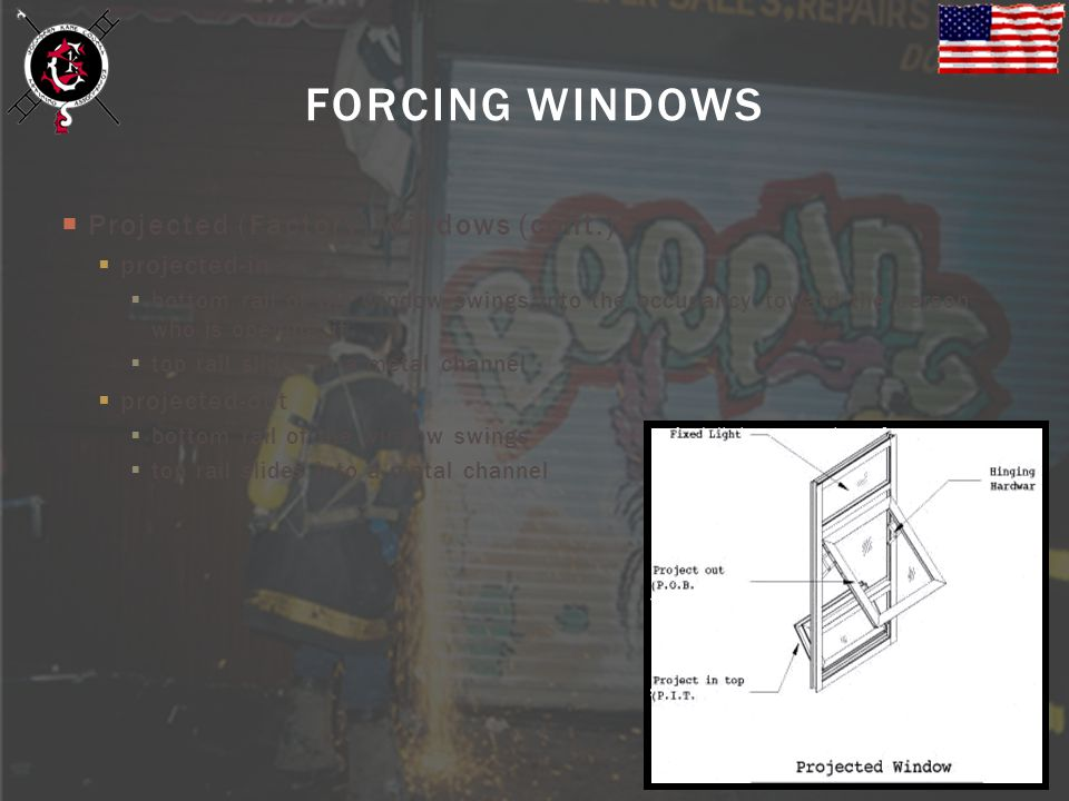 FORCING WINDOWS Projected (Factory) Windows (cont.) projected-in