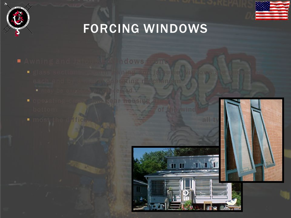 FORCING WINDOWS Awning and Jalousie Windows (cont.)