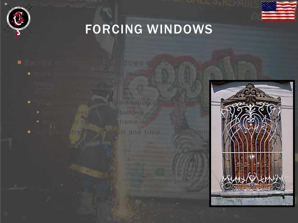 FORCING WINDOWS Barred or Screened Windows and Openings (cont.)