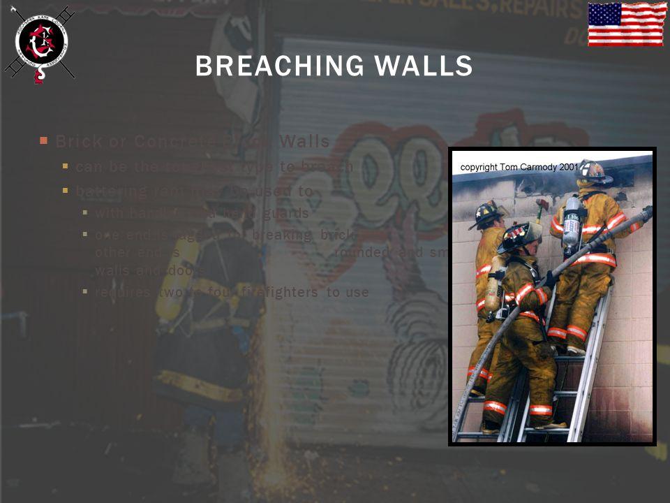 BREACHING WALLS Brick or Concrete Block Walls