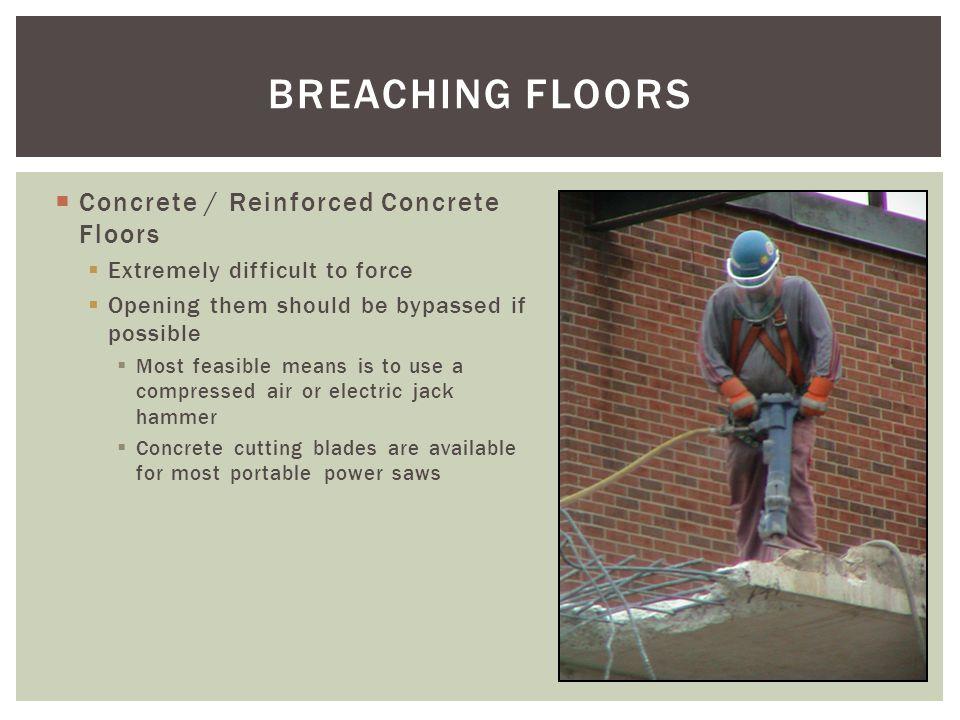 BREACHING FLOORS Concrete / Reinforced Concrete Floors