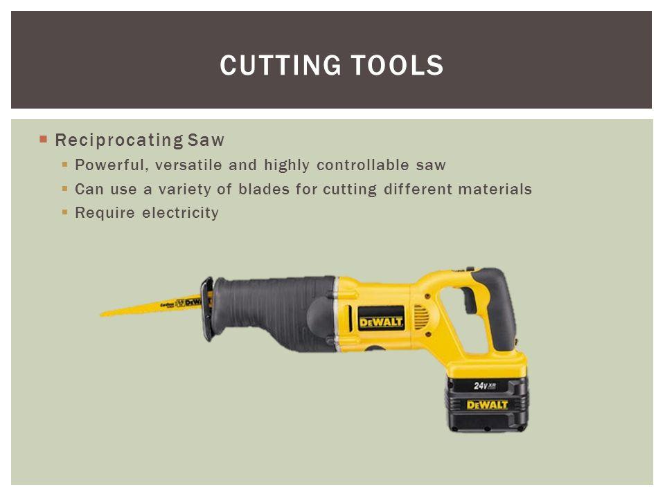 CUTTING TOOLS Reciprocating Saw
