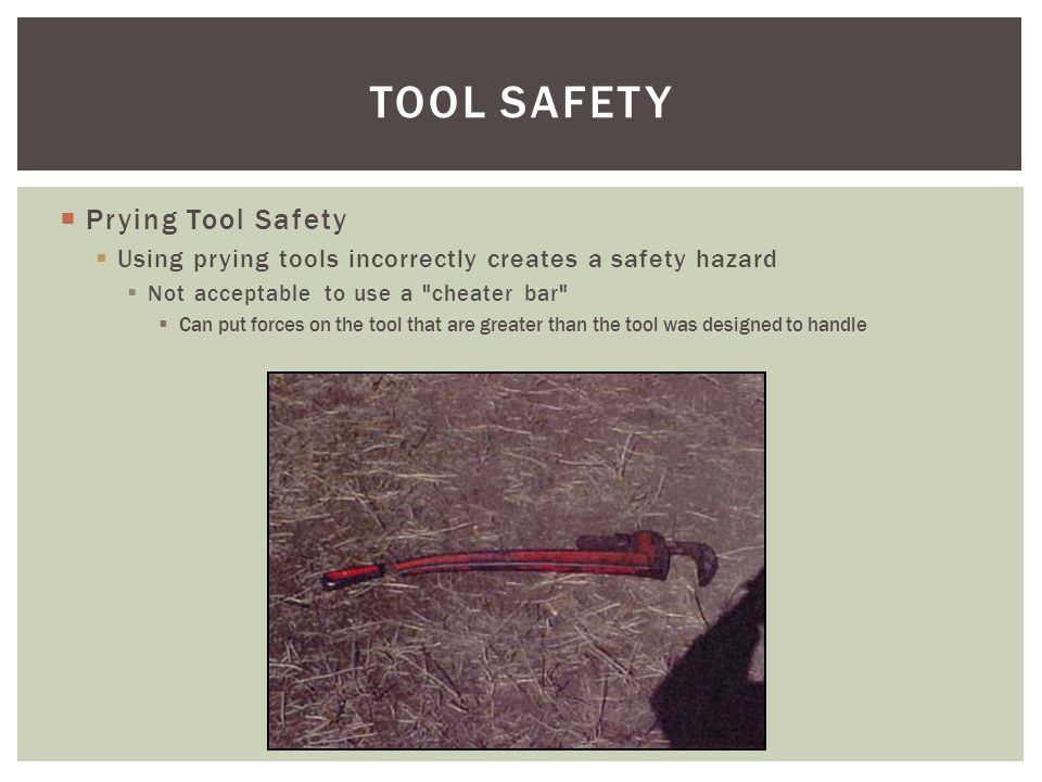 TOOL SAFETY Prying Tool Safety