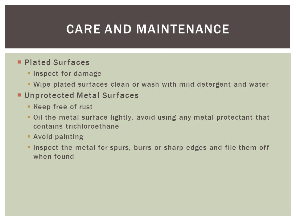CARE AND MAINTENANCE Plated Surfaces Unprotected Metal Surfaces
