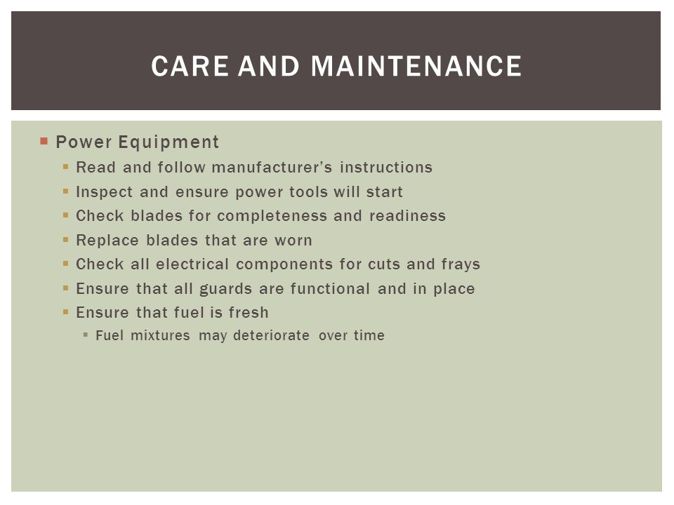 CARE AND MAINTENANCE Power Equipment