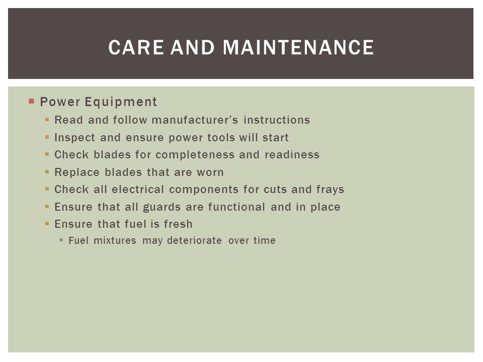 CARE AND MAINTENANCE Power Equipment