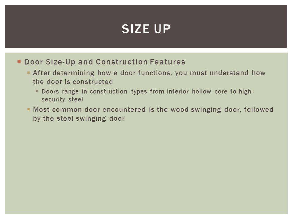 SIZE UP Door Size-Up and Construction Features