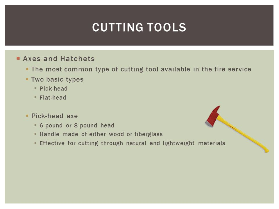 CUTTING TOOLS Axes and Hatchets