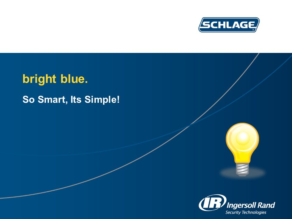 bright blue. So Smart, Its Simple! To the Presenter:
