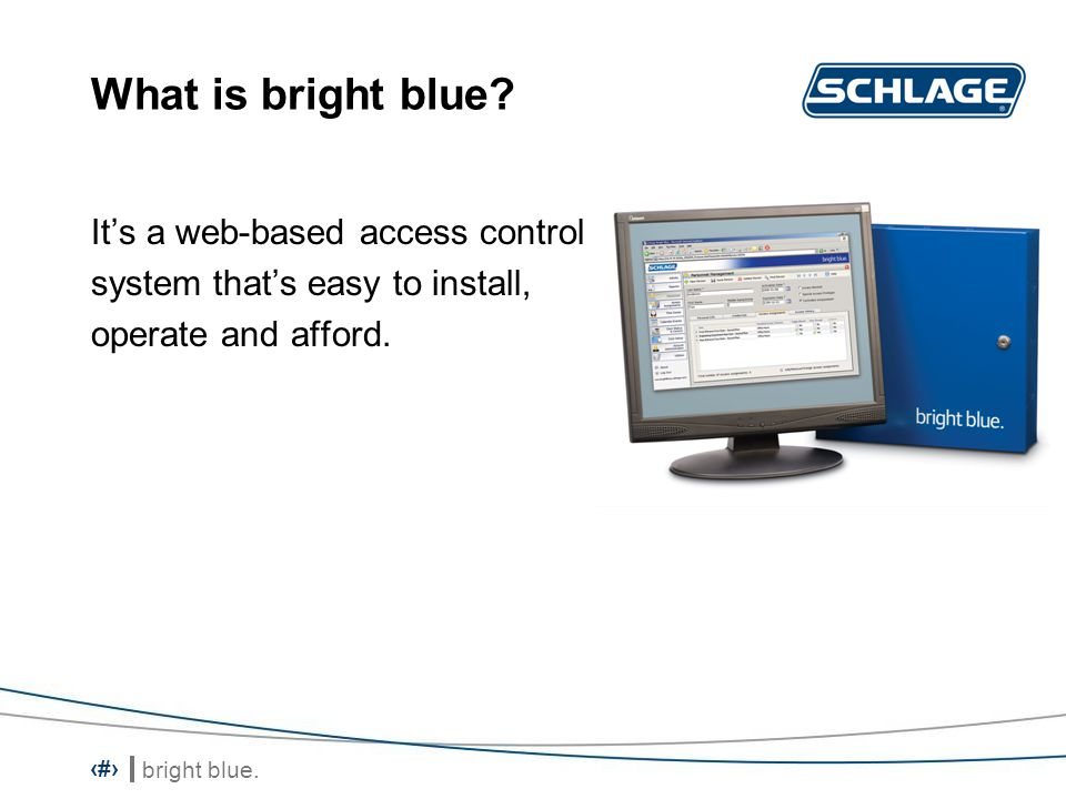What is bright blue It's a web-based access control