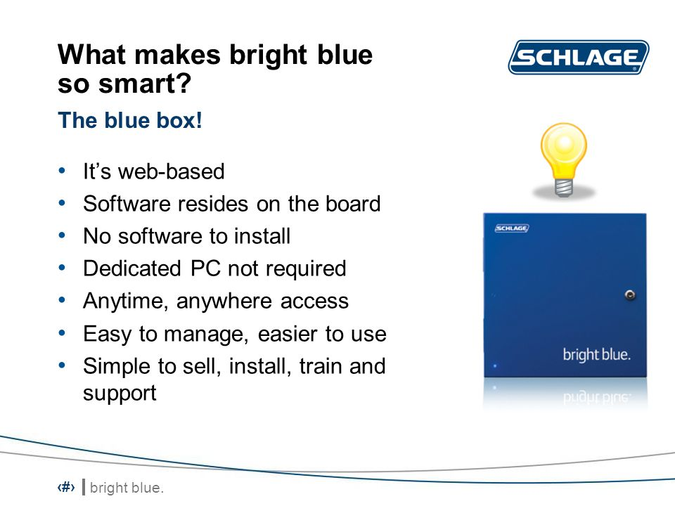 What makes bright blue so smart