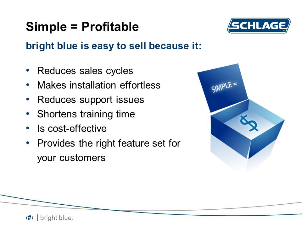 Simple = Profitable bright blue is easy to sell because it: