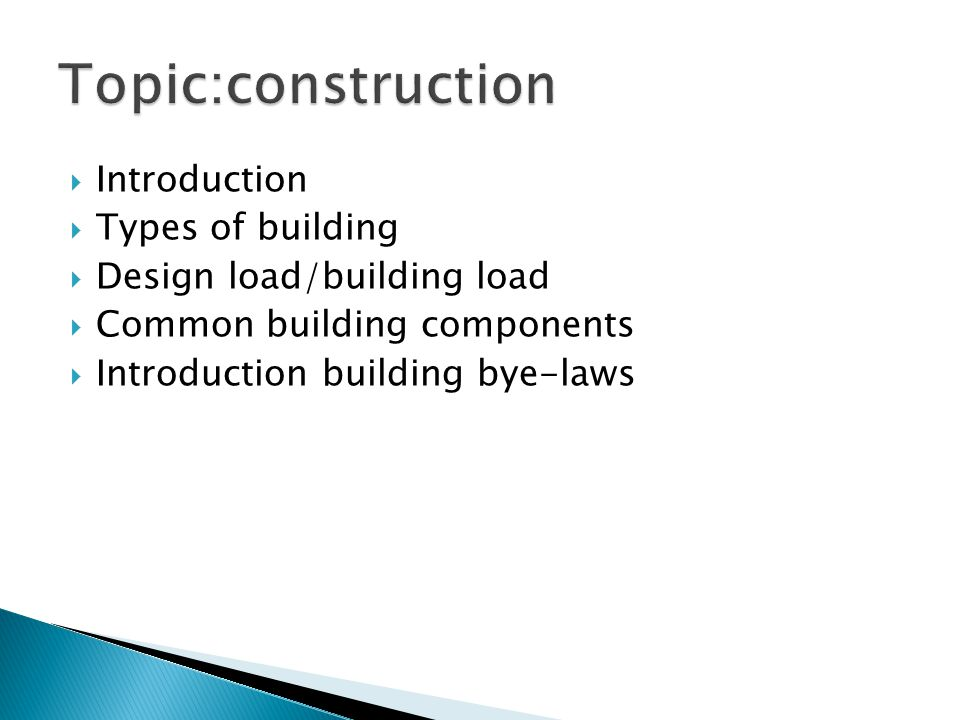Topic:construction Introduction Types of building