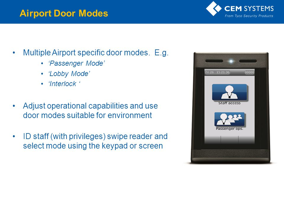 Airport Door Modes Multiple Airport specific door modes. E.g.